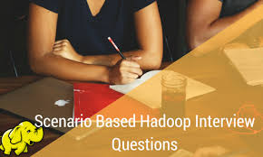Scenario Interview Scenario Based Hadoop Interview Questions And Answers For