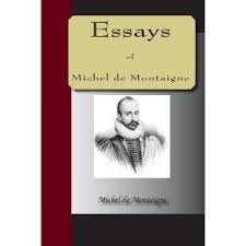start early and write several drafts about montaigne essays summary michel de montaigne essays summary wordpress com