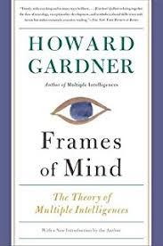 multiple intelligences the theory in practice a reader howard e frames of mind the theory of multiple intelligences