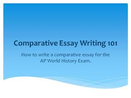 comparative essay writing ppt  comparative essay writing 101