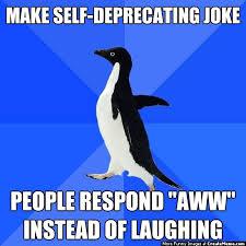 SELFDEPRECATING MEMES image memes at relatably.com via Relatably.com