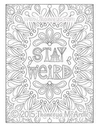 Stay Weird Coloring Page By Thaneeya Mcardle Printables Coloring