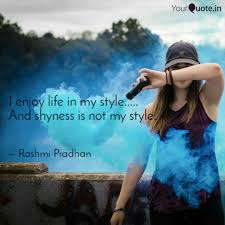 I Enjoy Life In My Style Quotes Writings By Rashmi Pradhan