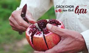 Cách chọn mua quả lựu ngon chuẩn từng quả | Fuji Fruit | Hệ thống hoa quả  sạch nhập khẩu Fuji