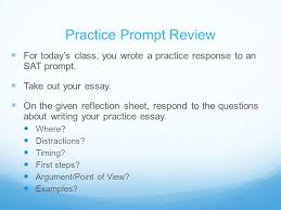 the sat essay lesson essential question how can i respond  practice prompt review for today s class you wrote a practice response to an sat prompt