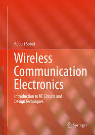 Rf And Microwave Circuit Design For Wireless Communications Wireless Communication Electronics Ebook By Robert Sobot Rakuten Kobo