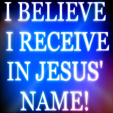Image result for BELIEVE IT & RECEIVE IT