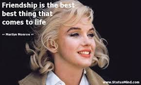 Marilyn Monroe Quotes About Friendship