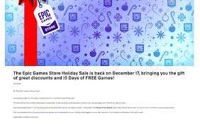 That being said, there have also been exceptions to this rule, notably in the final days of december, when free games were given out daily but also before that. Wario64 On Twitter Epic Games Store Holiday Sale Coming Next Week With 15 Days Of Free Games A New Game Each Day For 2 Straight Weeks Https T Co Rajknk0vxp Https T Co Ksvbtwwpir