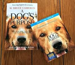 a dog s purpose book cover. Plain Cover I Also Have The Book A Dogu0027s Purpose The Film Was Based On  Written By W Bruce Cameron Havenu0027t Finished Yet To Dog S Purpose Book Cover