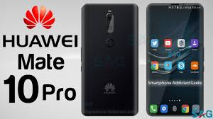 huawei 10 pro. huawei mate 10 pro 2017 phone specifications, release date, price, features, rumors