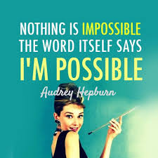 nothing is impossible the word itself says i m possible nothing is impossible the word itself says ldquoi m possiblerdquo