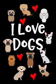 I Love Dogs: Cute Dogs And Puppies ...