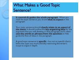 what makes a good paragraph holland park shs a paragraph has a what makes a good topic sentence it controls guides the whole paragraph