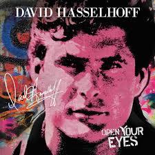 <b>Open Your Eyes</b>   David Hasselhoff