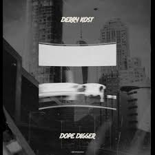 Derry Kost Dope Digger Chart By Derry Kost Tracks On Beatport