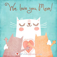 We Love You Mom Quotes I Love You Mom Images and Quotes 29