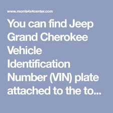 You Can Find Jeep Grand Cherokee Vehicle Identification