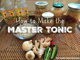 to make the master tonic and why it is so effective as a homemade totally natural anti viral anti bacterial anti fungal and anti parasitic remedy