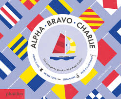 The international radiotelephony spelling alphabet, commonly known as the nato phonetic alphabet or the icao phonetic alphabet, is the most widely used radiotelephone spelling alphabet. Alpha Bravo Charlie The Complete Book Of Nautical Codes Gillingham Sara 9780714871431 Amazon Com Books