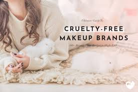 Ultimate Guide To Cruelty-<b>Free</b> Makeup Brands (New Brands Just ...