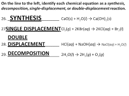 on the line to the left identify each chemical equation as a synthesis decomposition