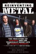 Reinventing Metal: The True <b>Story</b> of <b>Pantera</b> and the Tragically ...