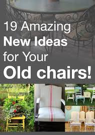 19 amazing new ideas for your old chairs