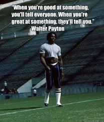 Good Football Quotes Custom Your Morning Shot Walter Payton Football Quotes Motivation