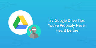 32 Google Drive Tips You've Probably Never Heard Before | Process ...