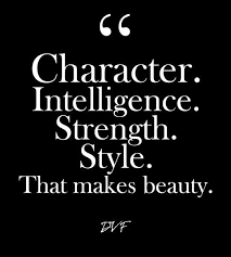 Quotes About Intelligence And Beauty Best of Character Intelligence Strength Style That Makes Beauty DVF