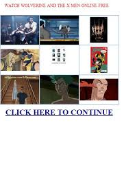 watch wolverin watch wolverine and the x men online watch wolverine and the x men online