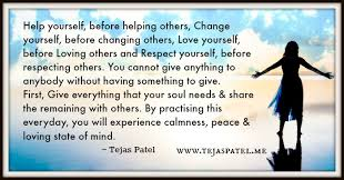 help yourself before helping others tejas patel help yourself before helping others