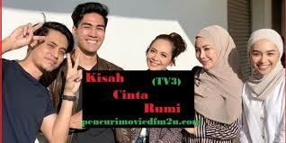 Sherry ibrahim,adi putra,nabila huda,shah iskandar,zarina zainuddin,talhateduhan kasih mengisahkan tentang pasangan iffa dan ryzal yang hangat. Kisah Cinta Rumi Episod 1 Tv3 Live Tonton Online Tonton Tv3 Live Streaming 2021 Malay Drama Schedule