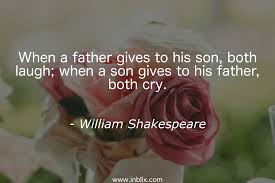 Shakespeare Good Morning Quotes Best of When A Father Gives To His Son By William Shakespeare InBlix