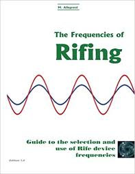 The Frequencies Of Rifing Guide To The Selection And Use Of