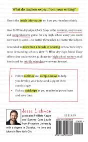 how to write any high school essay the essential guide jesse  how to write any high school essay the essential guide jesse liebman 9781539029816 com books