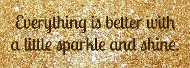 Everything is better with a little sparkles and shine