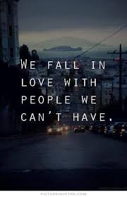 Quotes About Loving Someone You Can't Have Google Search Fascinating Being In Love With Someone You Cant Have