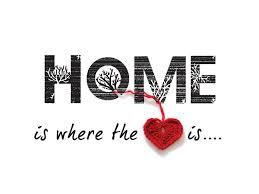 is where your heart is home is where your heart is