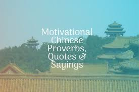 83 Motivational Chinese Proverbs Quotes Sayings On Life And