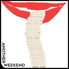 Ariel Pink - Another Weekend b/w Ode To ...