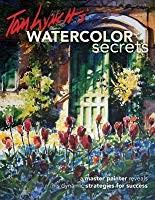 Tom Lynch 100 Watercolor Workshop Lesson Charts Tom Lynchs Watercolor Secrets A Master Painter Reveals His