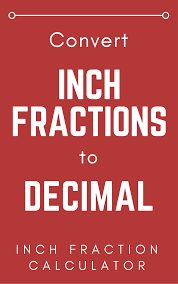Decimal To Fraction Calculator Chart Inch Fraction Calculator Find Inch Fractions From Decimal