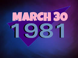 Image result for March 30, 1981,