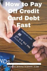 how to pay off credit cards fast how to pay off credit card debt fast frugal marathoner