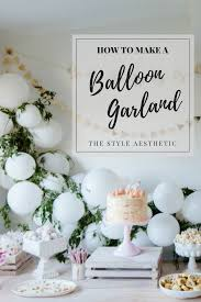 how to make a balloon garland diy the style aesthetic new zealand lifestyle