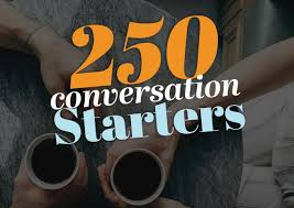250 conversation starters good