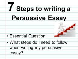 steps for writing a staar persuasive essay ppt video online essential question what steps do i need to follow when writing my persuasive essay