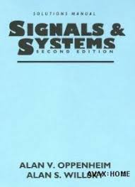Signals And Systems Oppenheim Solutions Solution Manual Signals And Systems By Alan V Oppenheim